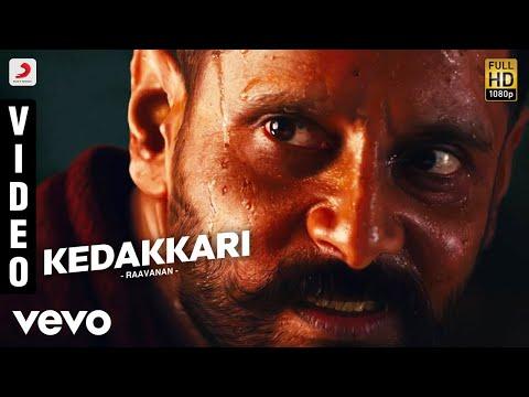 Raavanan - Kedakkari Video   A.R. Rahman   Vikram, Aishwarya Rai