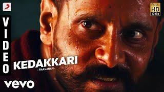 Raavanan - Kedakkari Video | A.R. Rahman | Vikram, Aishwarya Rai