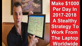 How to make $1000 a day from your laptop or smartphone 2018 worldwide strategy