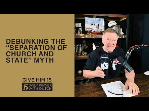 """Debunking the """"Separation of Church and State"""" Myth 
