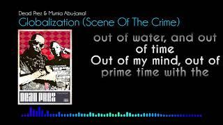 Dead Prez & Mumia Abu-Jamal - Globalization (Scene Of The Crime) (lyrics video)