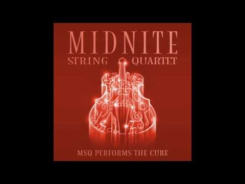 Friday I'm in Love MSQ Performs The Cure by Midnite String Quartet
