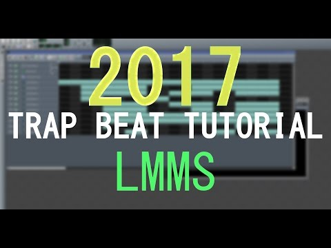 [NEW] 2017 Trap Beat Tutorial in LMMS (All sounds included in LMMS)