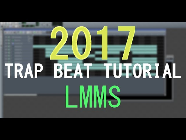 NEW] 2017 Trap Beat Tutorial in LMMS (All sounds included in
