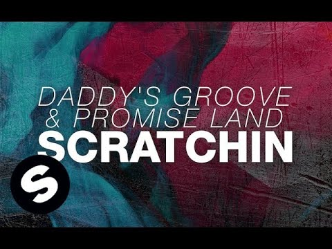 Daddy's Groove & Promise Land - Scratchin'