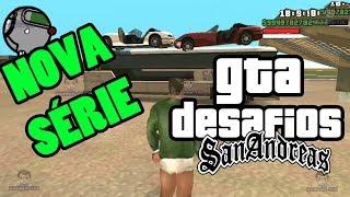 DESAFIOS GTA SAN ANDREAS #  NOVA SERIE