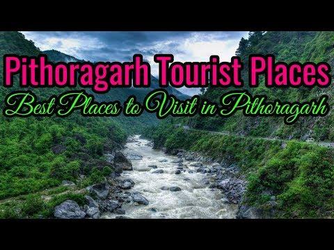 Pithoragarh Tourist Places | Best Places to Visit in Pithoragarh Uttarakhand