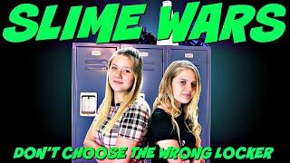 SLIME WARS DON'T CHOOSE THE WRONG LOCKER    Taylor and Vanessa