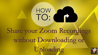 How to Share Zoom CLOUD Video, Audio, & Transcript Recordings for Without Downloading or Uploading