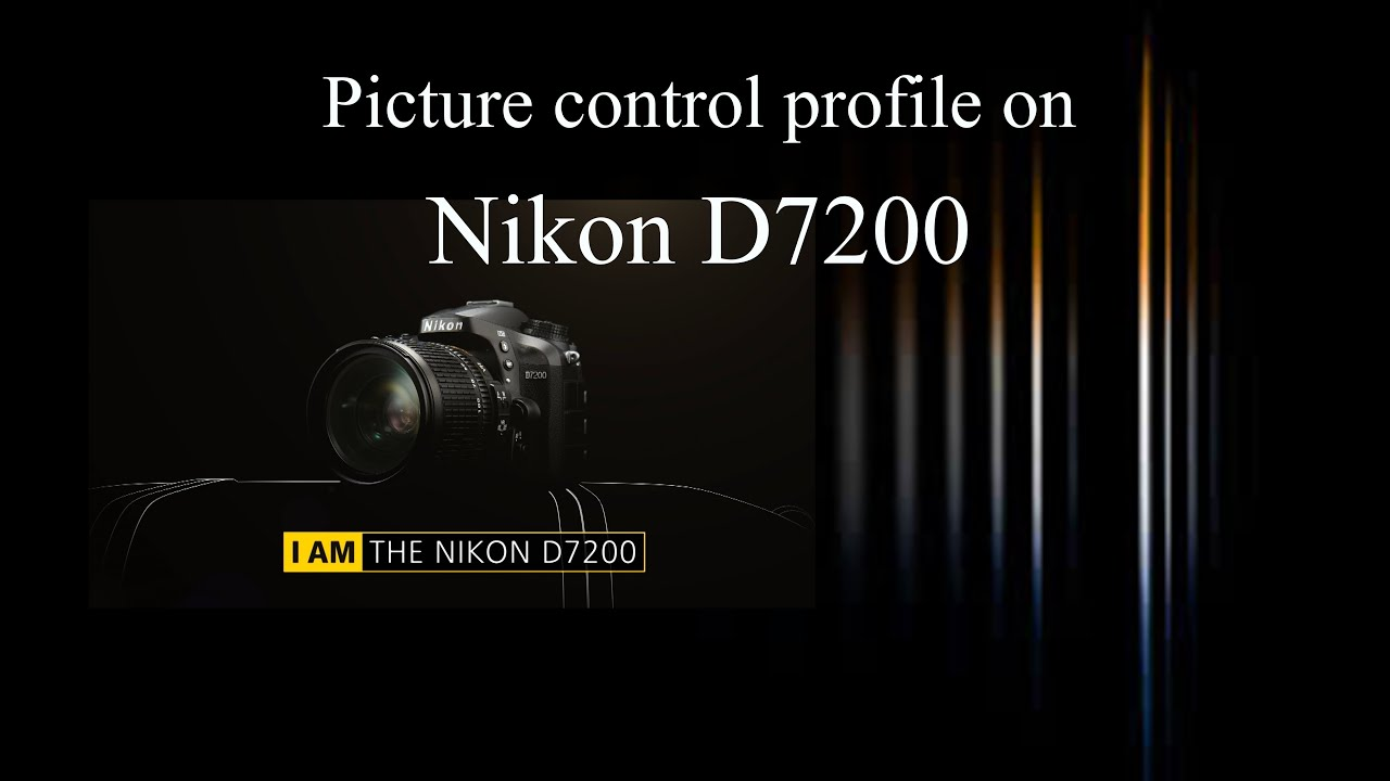 How to set Picture control profile in Nikon D7200???? The importance of  picture control