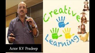 Actor KV Pradeep Talk on Creative Learning     IMPACT    2019
