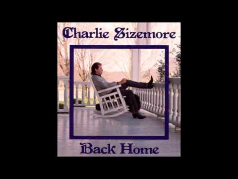 Charlie Sizemore - Walking Home In The Rain
