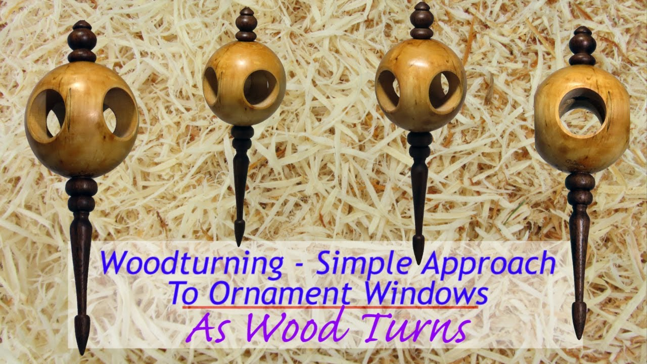 Woodturning - Simple Approach To Ornament Windows
