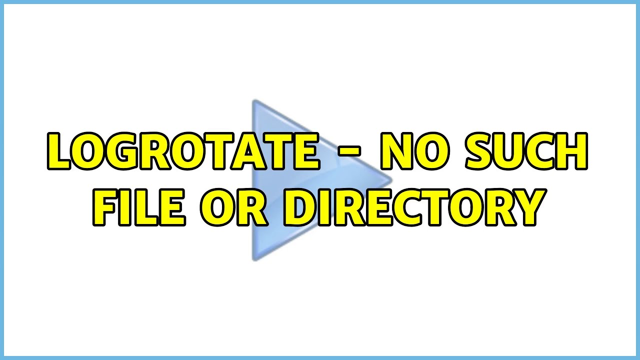 Ubuntu: logrotate - no such file or directory - YouTube