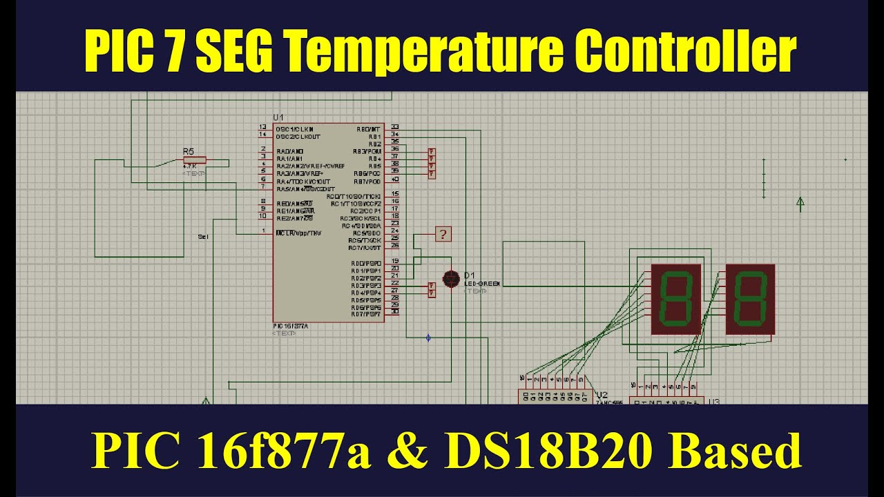 Temperature controller Using PIC 16f877a DS18B20 7 Segment Mikro C Code  +Proteus Download by microprojects4U