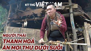 Ăn mọi thứ dưới suối? Đồng bào Thái Thanh Hoá [Tập 4] Kỳ Thú Việt Nam Discovery