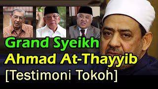Imam Besar Al Azhar-Grandsyeikh Ahmad At-Thayyib: Testimoni Para Tokoh