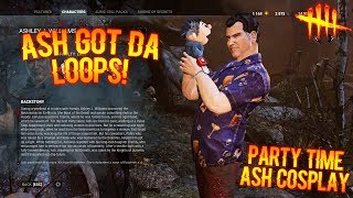 ASH GOT DA LOOPS! Dead By Daylight Party Time Ash Cosplay