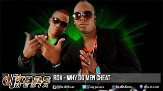 Rdx Why Do Men Cheat Dancehall Sings Riddim Love Edition - CR203 Records 2015.mp3
