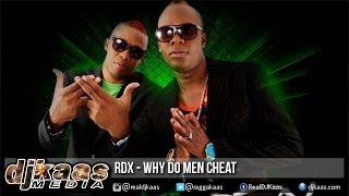 RDX - Why Do Men Cheat [Dancehall Sings Riddim] Love Edition - CR203 Records | 2015