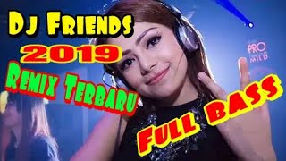 Dj Friends Anna Marie Remix Terbaru 2019