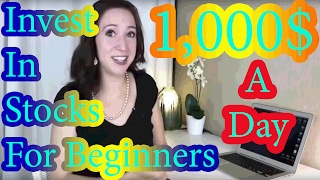 How To Invest In Stocks For Beginners - Ways To Make 1,000$ A Day