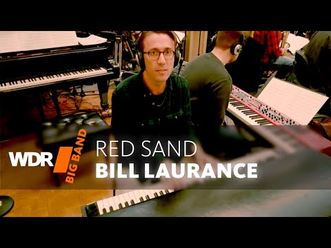 Bill Laurance feat. by WDR BIG BAND - RED SAND | Rehearsal
