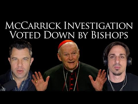 180: McCarrick Investigation Voted Down by Bishops [Podcast