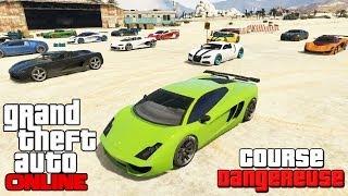 GTA ONLINE - Course Dangereuse
