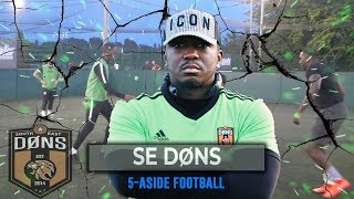 SE DONS | 5 A SIDE FOOTBALL | 'FLIPS PLAYS!!'