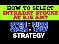 How To Select Stocks for Intraday Trading   OPEN=HIGH & OPEN=LOW STRATEGY   CTA