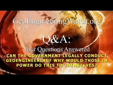 Can The Government Legally Conduct Geoengineering? Why Would Those In Power Do This To Themselves?
