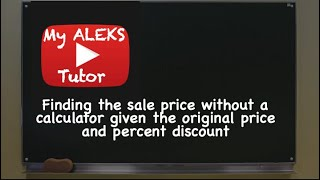 Aleks - Finding the sale price without a calculator given the original price and percent discount(, 2015-01-16T04:55:36.000Z)