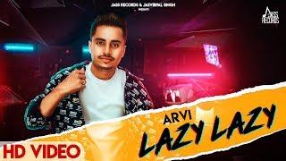 Lazy Lazy | ( Full HD) | Arvi | New Punjabi Songs 2019 | Latest Punjabi Songs 2019 | Jass Records