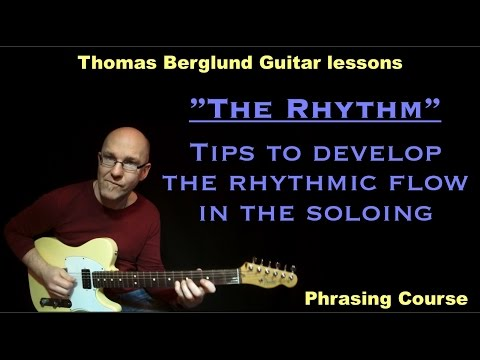 "Rhythms ""develop the rhythmic flow in the guitar soloing"" - Phrasing course - Guitar lessons"