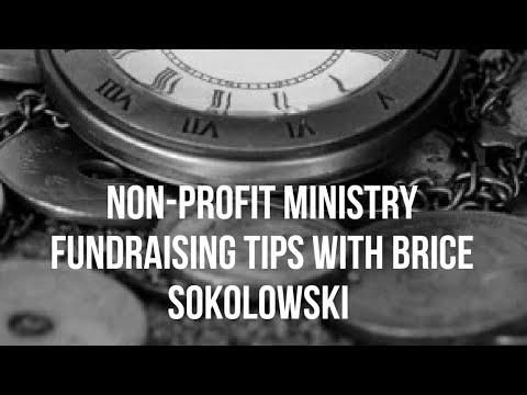 Non-Profit Ministry Fundraising Tips with Brice Sokolowski