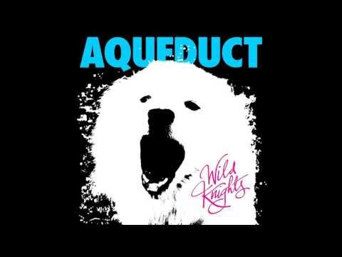 Aqueduct - Wild Knights [Full Album]