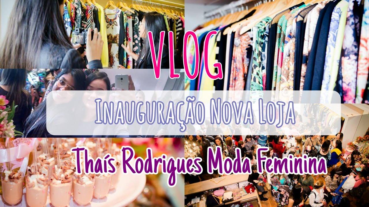 784d60a1f Vlog Inauguração  Thais Rodrigues Moda Feminina (  - YouTube