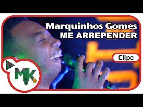Marquinhos Gomes Me Arrepender Clipe Oficial Mk Music