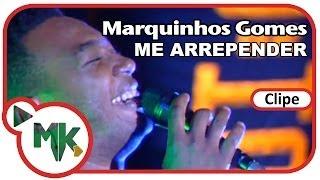 Marquinhos Gomes - 🙋♂️ Me Arrepender (Clipe Oficial MK Music)