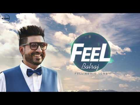 Feel ( Full Audio Song ) | Balraj | Punjabi Song Collection | Speed Records