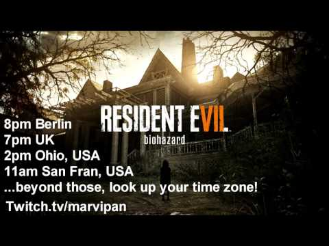 RESIDENT EVIL 7 - Live Stream TONIGHT! - 8pm Berlin time (Central European Time) - ON TWITCH