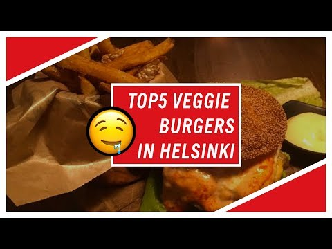 TOP5 Veggie Burgers in Helsinki