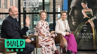 Lesley Manville, Vicky Krieps & Mark Bridges Speak On The Film, Phantom Thread""