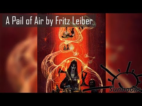 Audiobook: A Pail of Air by Fritz Leiber / Science Fiction / Fantasy Fiction