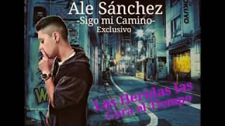 Ale Sanchez- Las Heridas Las Cura El Tiempo ( Audio Oficial )