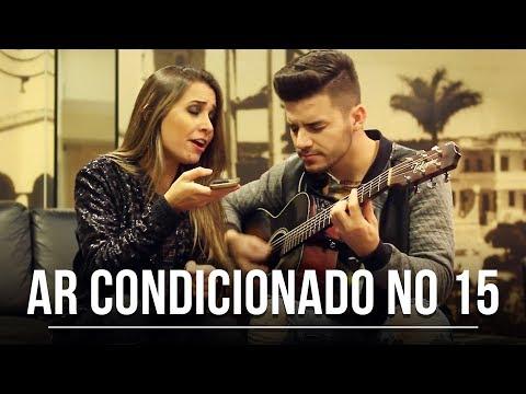 Ar Condicionado No 15 - Wesley Safadão (Cover por Mariana e Mateus)