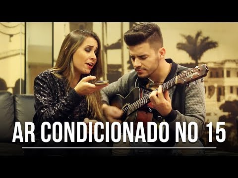 Ar Condicionado No 15 - Wesley Safadão  por Mariana e Mateus