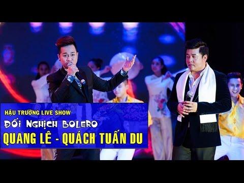 Hậu trường: Đối nghịch Bolero - Quang Lê - Quách Tuấn Du