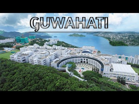 GUWAHATI City - Views & Facts About Guwahat City || Assam || India || Plenty Facts || Guwahati 2018
